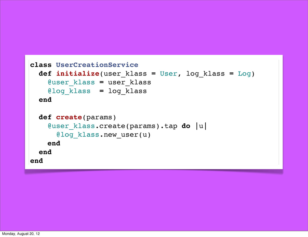 class UserCreationService def initialize(user_k...