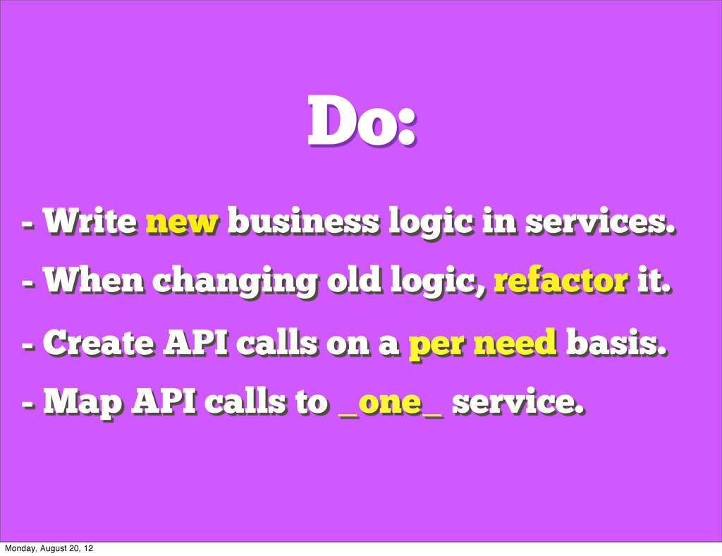 Do: - Create API calls on a per need basis. - M...