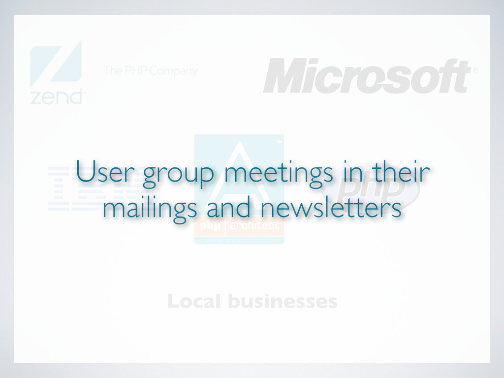 Local businesses User group meetings in their m...