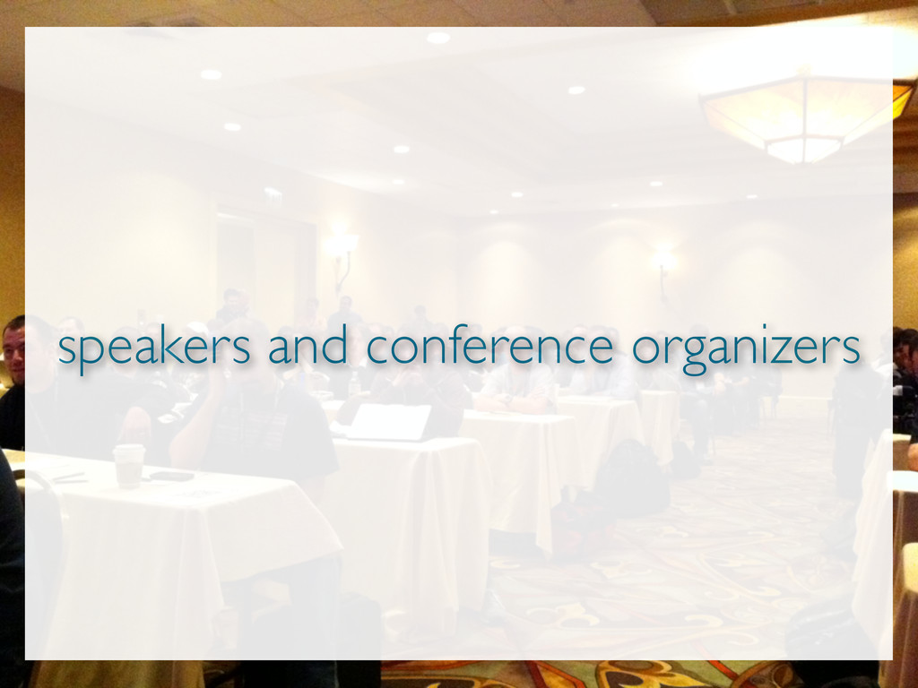speakers and conference organizers