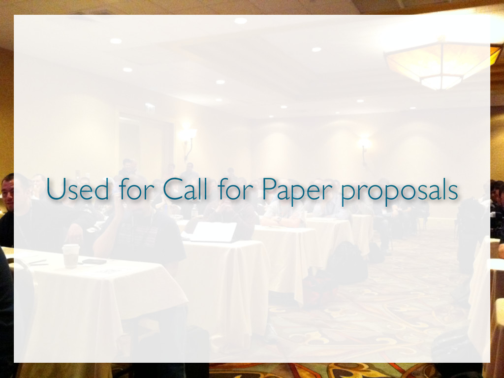 Used for Call for Paper proposals