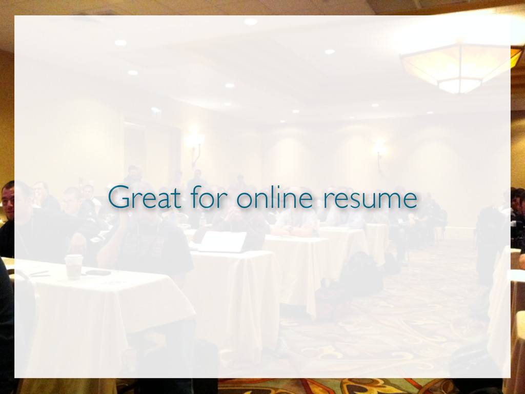 Great for online resume