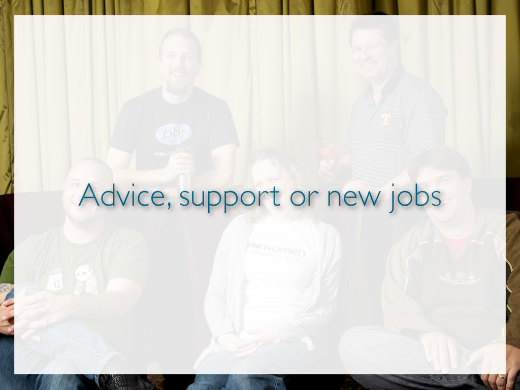 Advice, support or new jobs