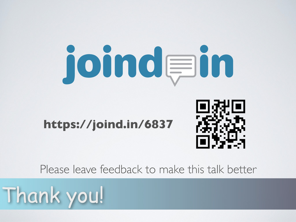 Thank you! https://joind.in/6837 Please leave f...