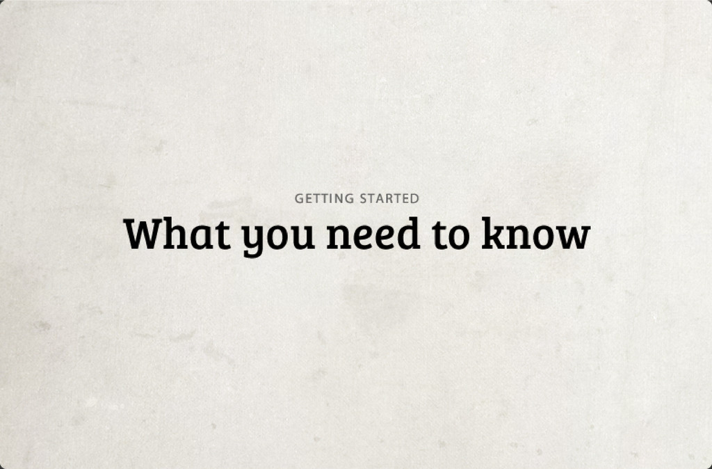 What you need to know G ETTI NG STARTED