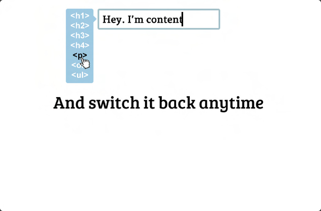 And switch it back anytime Hey. I'm content <p>...