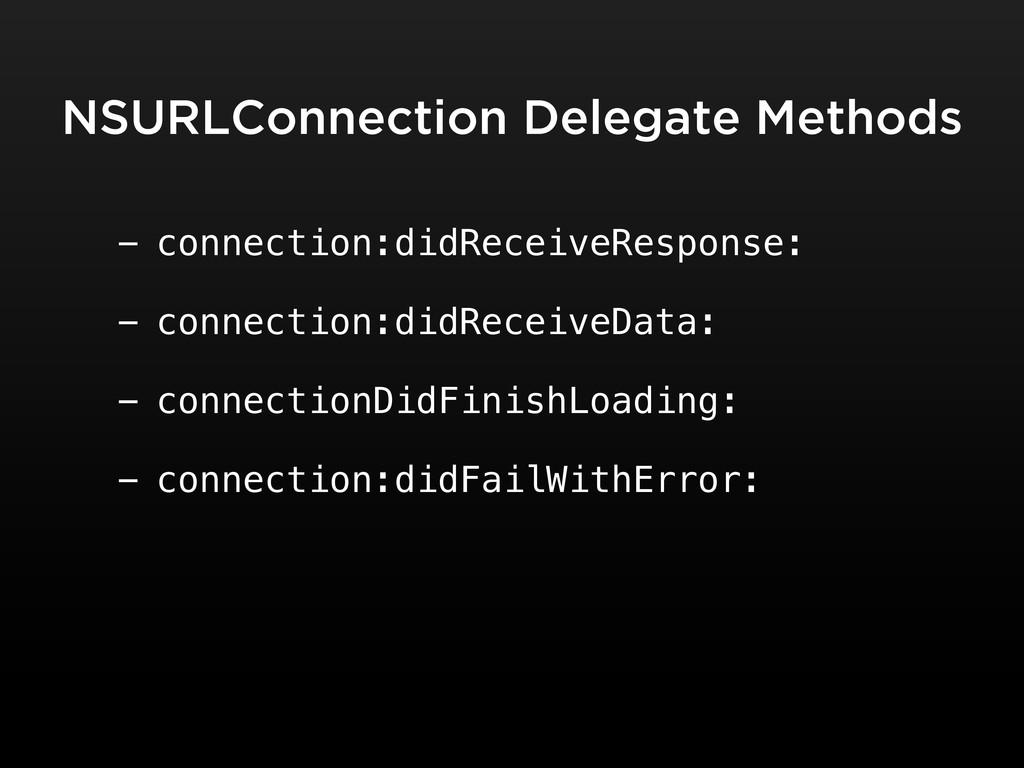 NSURLConnection Delegate Methods - connection:d...