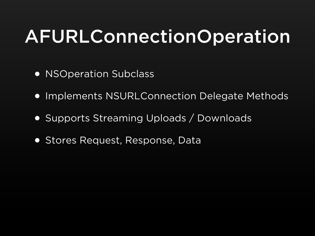 AFURLConnectionOperation • NSOperation Subclass...