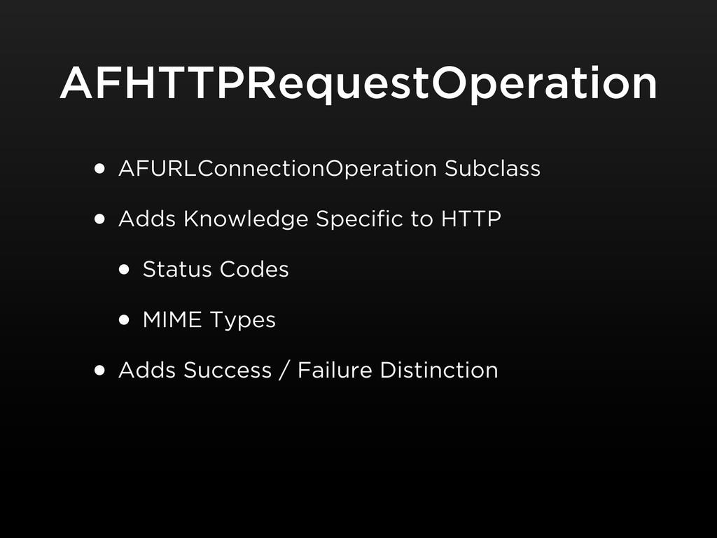 AFHTTPRequestOperation • AFURLConnectionOperati...