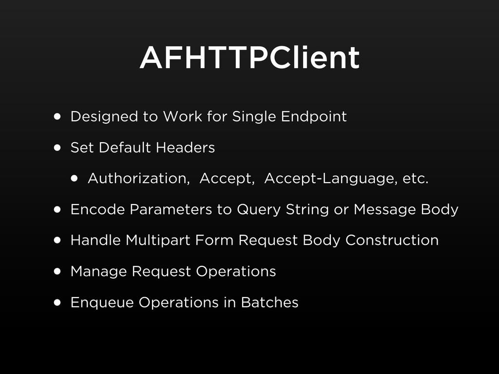 AFHTTPClient • Designed to Work for Single Endp...