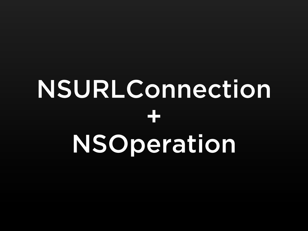 NSURLConnection + NSOperation