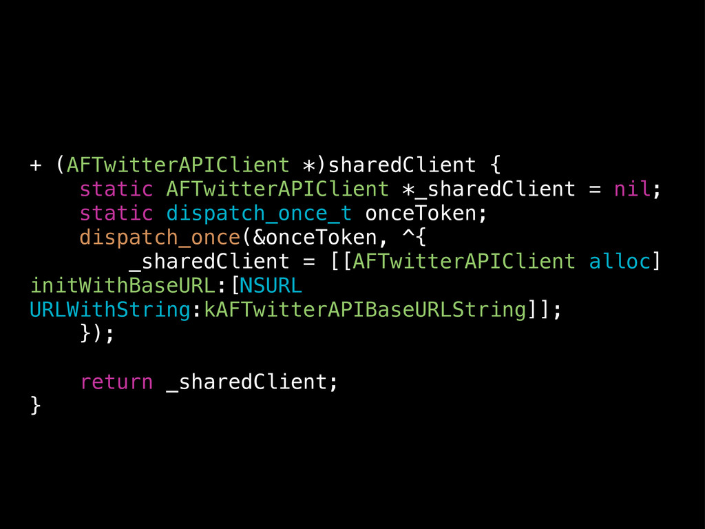 + (AFTwitterAPIClient *)sharedClient { static A...