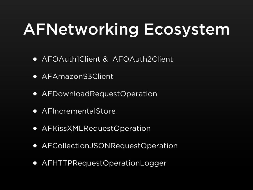 AFNetworking Ecosystem • AFOAuth1Client & AFOAu...