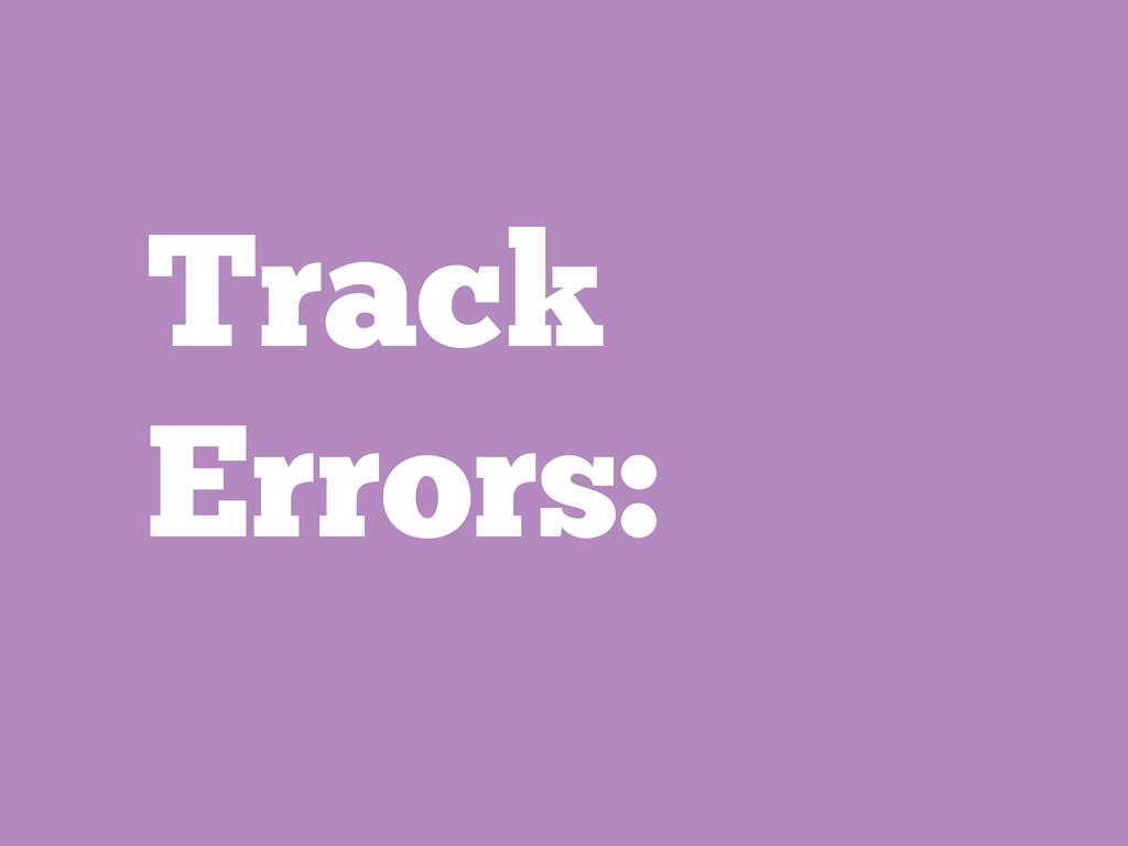 Track Errors: