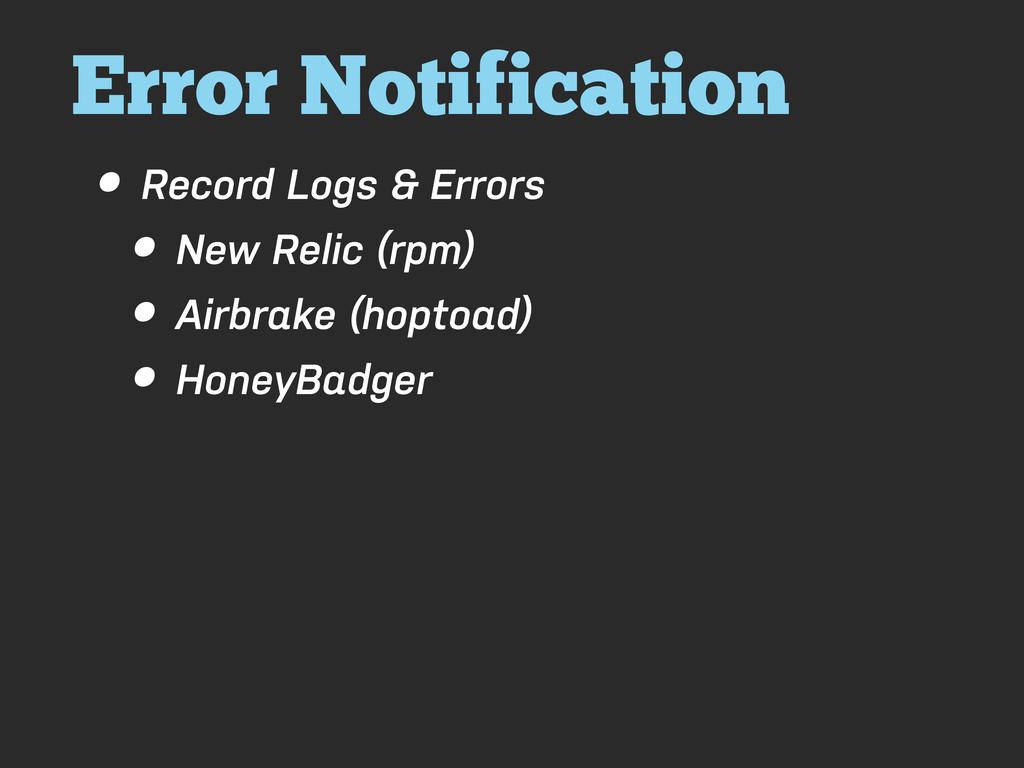 Error Notification • Record Logs & Errors • New...