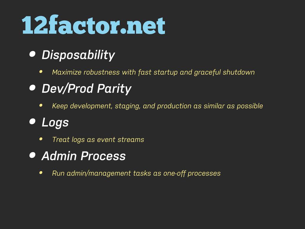 12factor.net • Disposability • Maximize robustn...