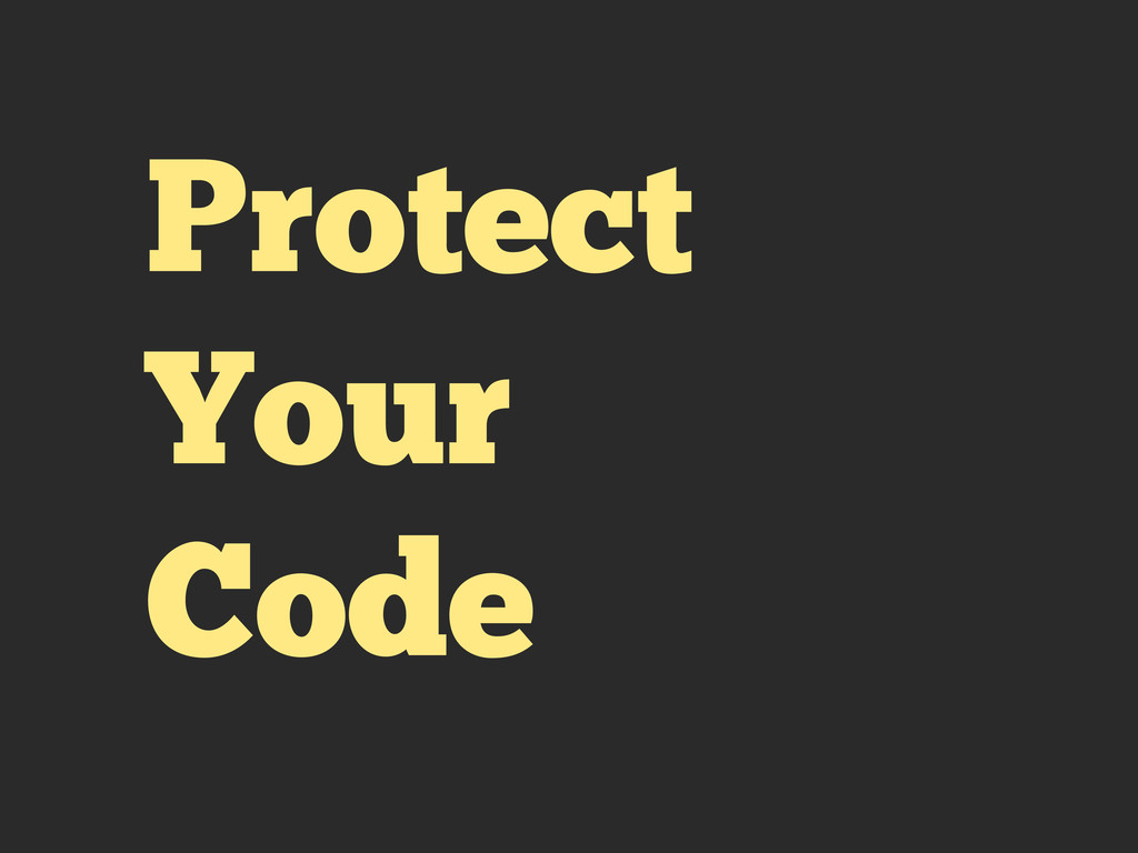 Protect Your Code