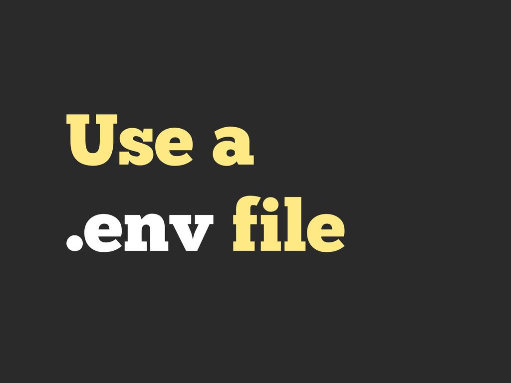 Use a .env file