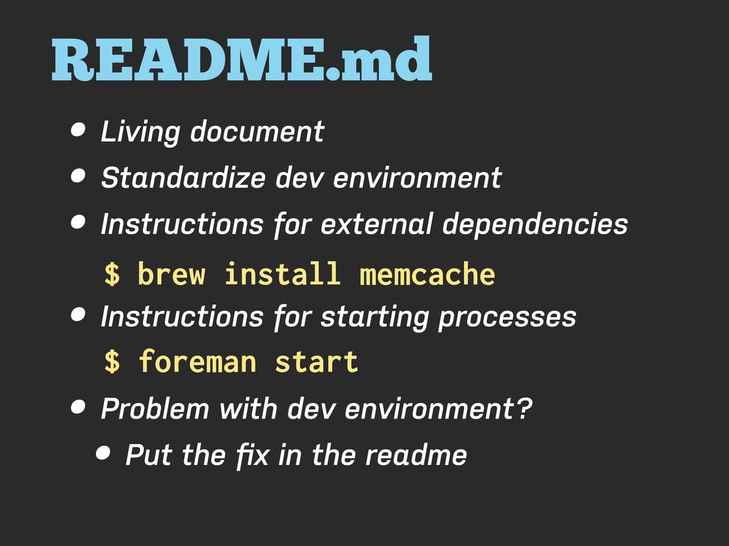README.md • Living document • Standardize dev e...