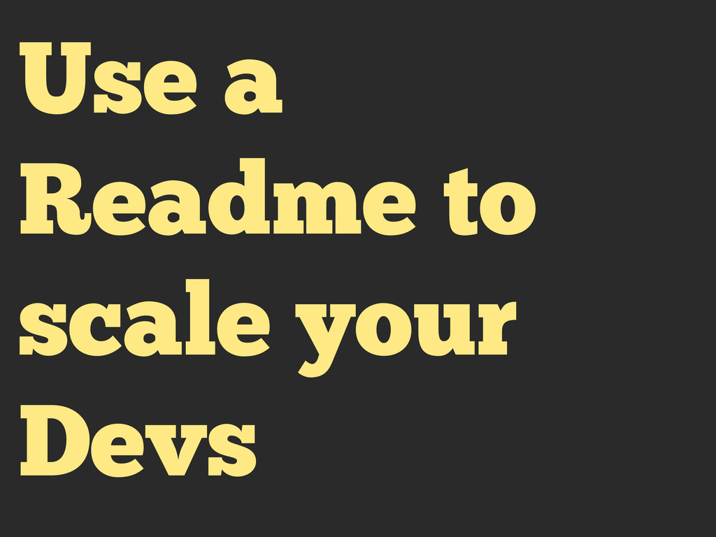 Use a Readme to scale your Devs
