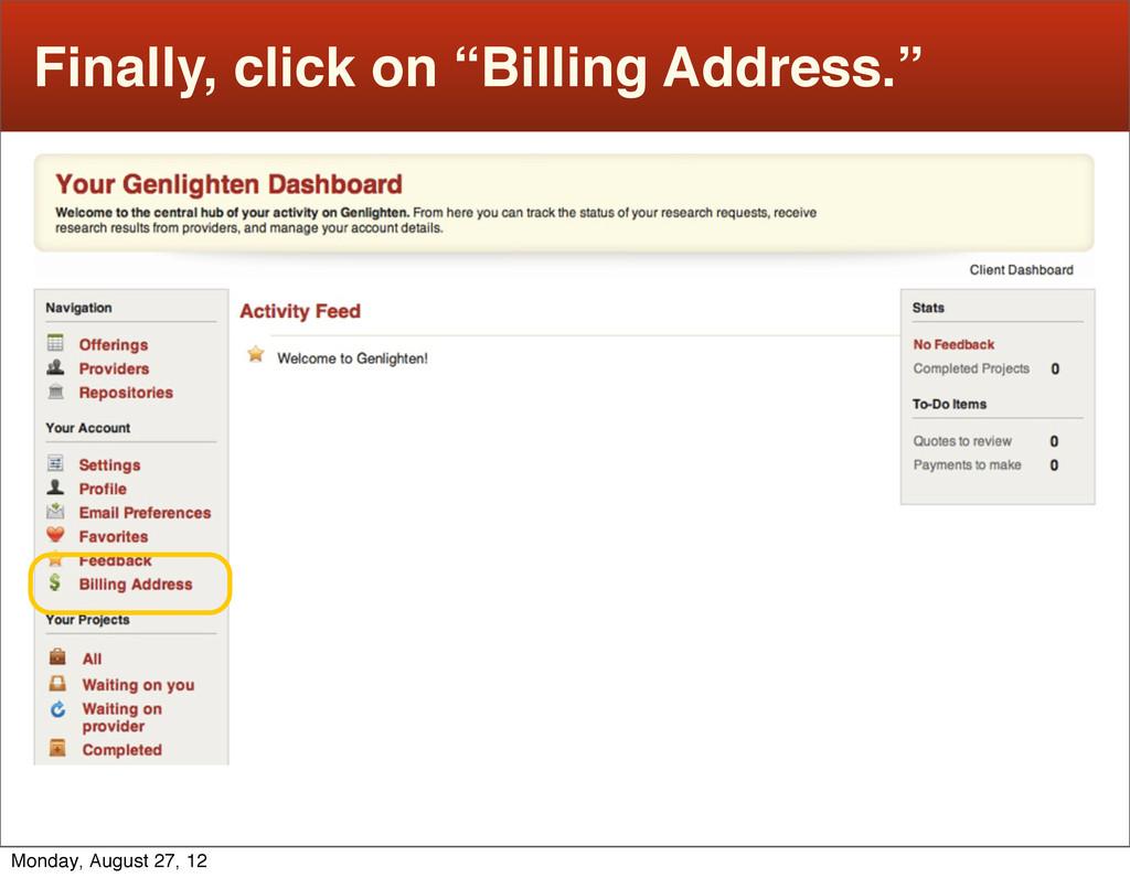 """Finally, click on """"Billing Address."""" Monday, Au..."""