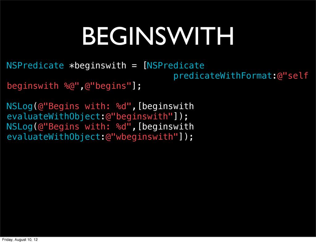 BEGINSWITH NSPredicate *beginswith = [NSPredica...