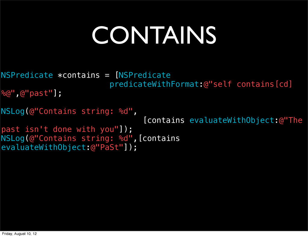 CONTAINS NSPredicate *contains = [NSPredicate p...