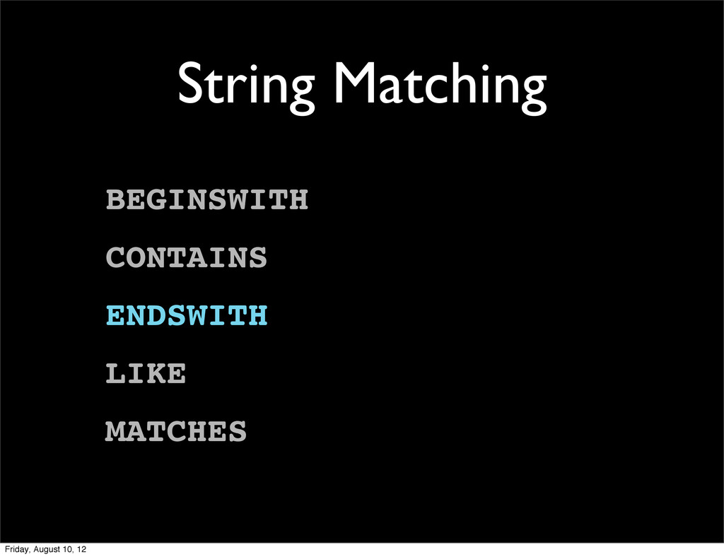 String Matching BEGINSWITH CONTAINS ENDSWITH LI...