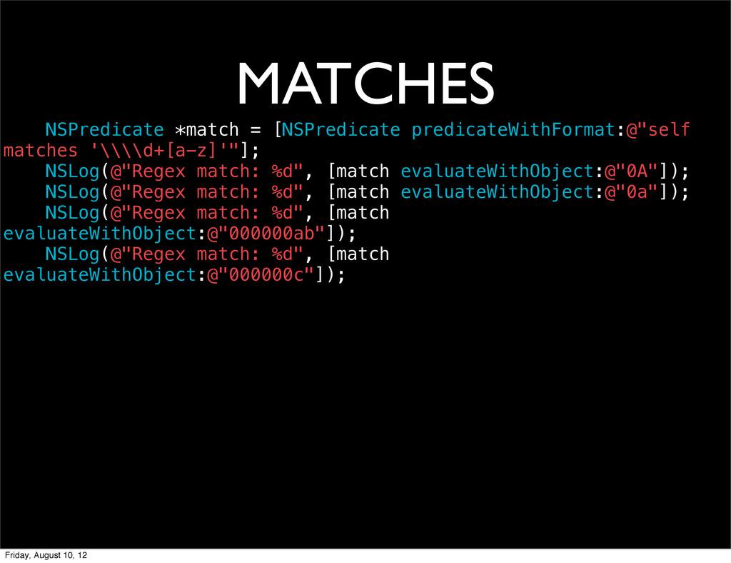 MATCHES NSPredicate *match = [NSPredicate predi...