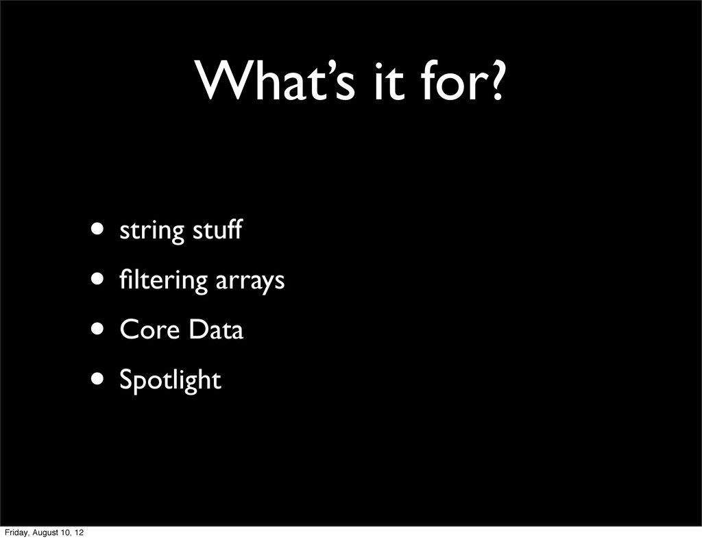 What's it for? • string stuff • filtering arrays...