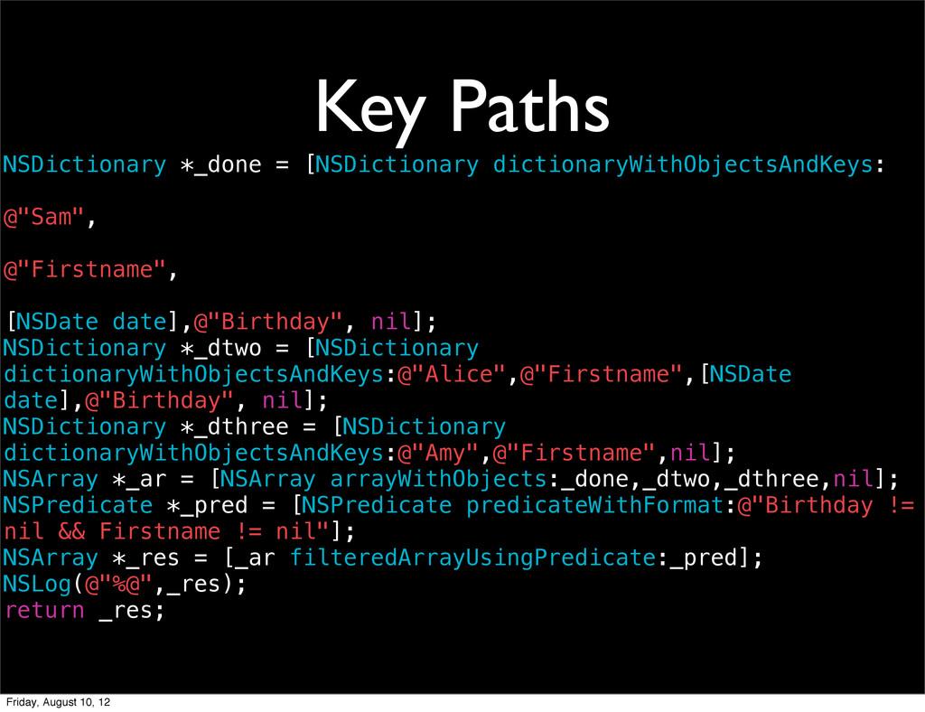 Key Paths NSDictionary *_done = [NSDictionary d...