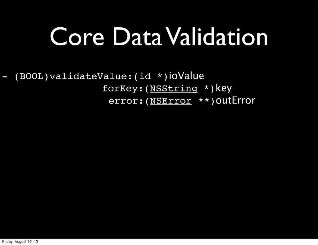Core Data Validation - (BOOL)validateValue:(id ...