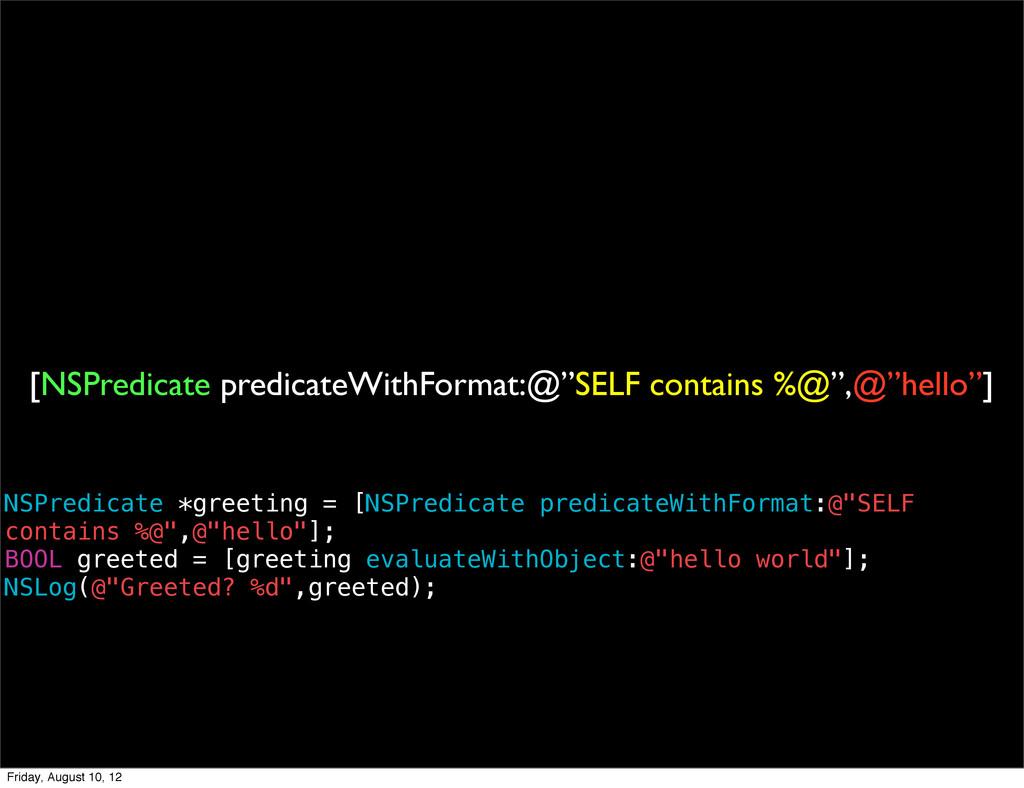 "[NSPredicate predicateWithFormat:@""SELF contain..."