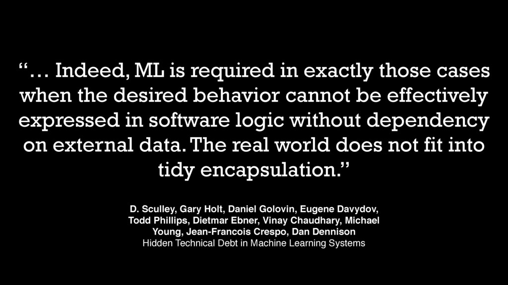 """""""… Indeed, ML is required in exactly those case..."""