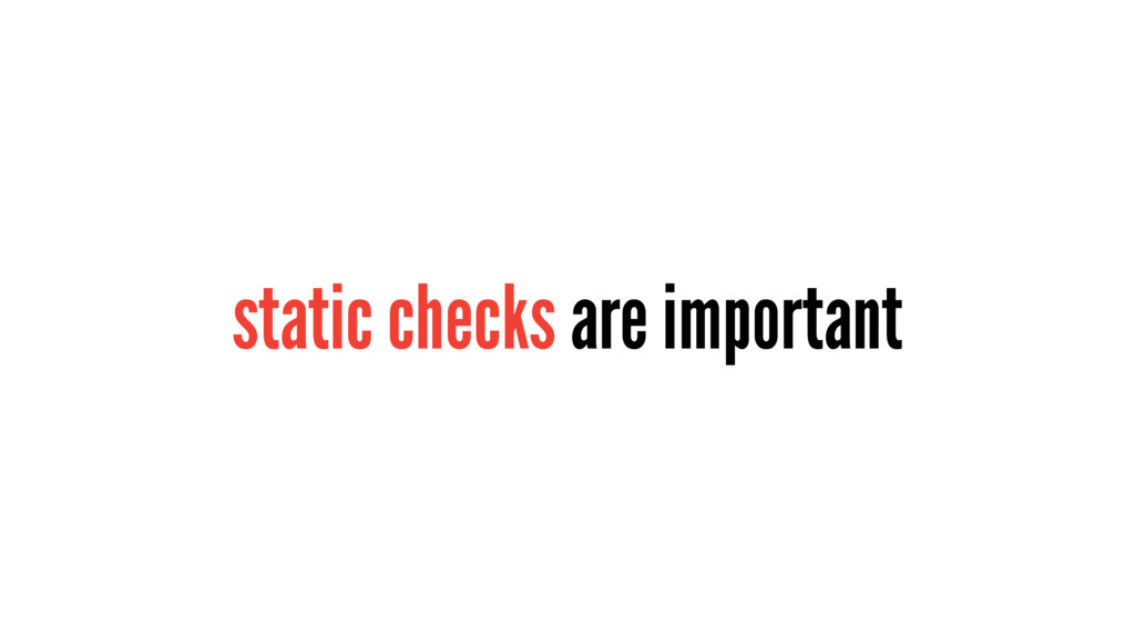 static checks are important