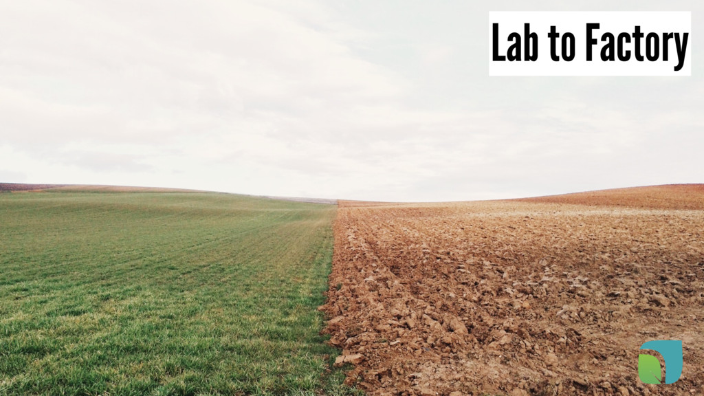 Lab to Factory