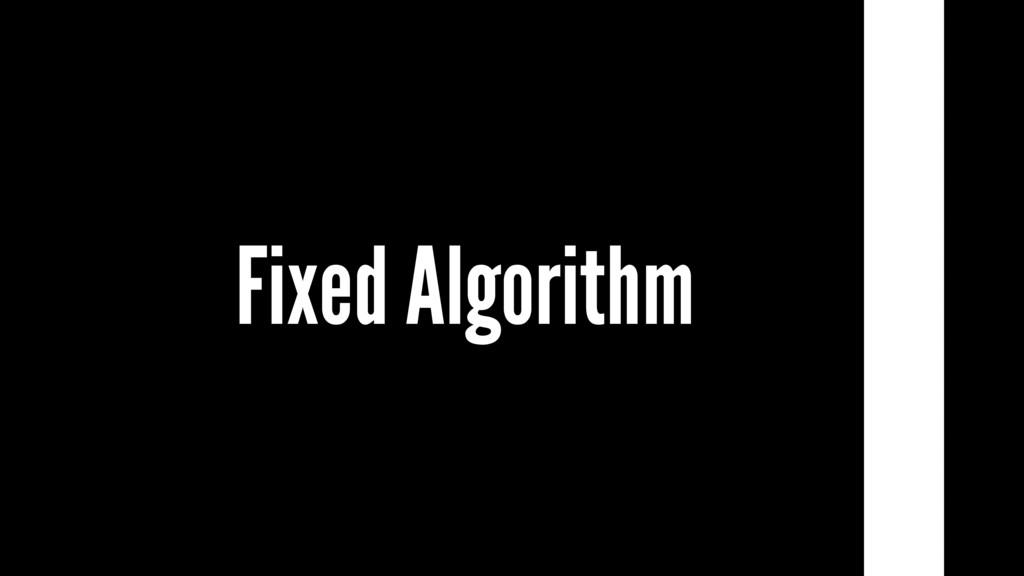 Fixed Algorithm