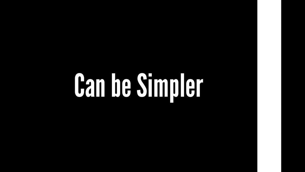 Can be Simpler
