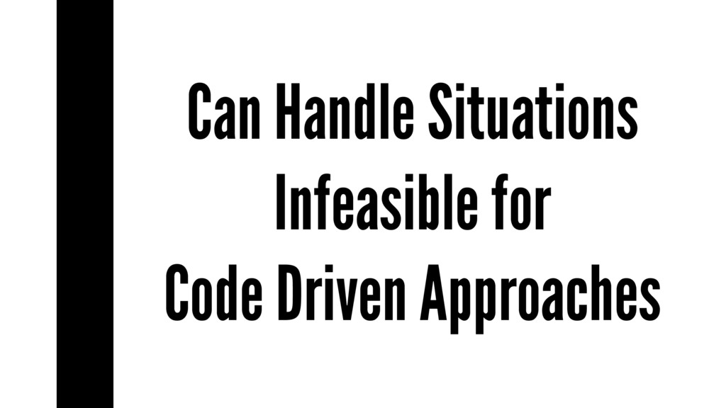 Can Handle Situations Infeasible for Code Drive...
