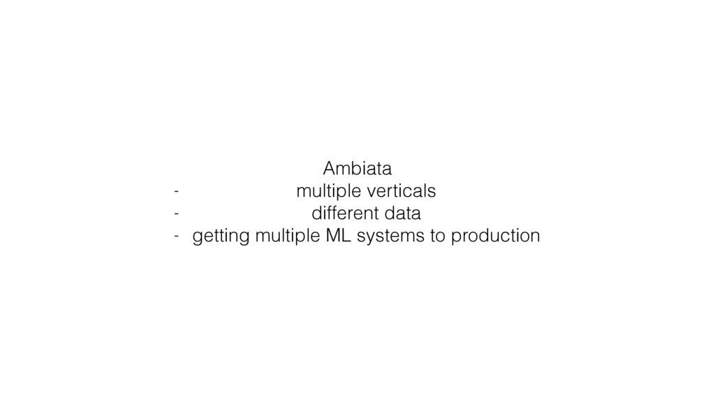 Ambiata - multiple verticals - different data -...