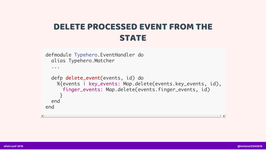 DELETE PROCESSED EVENT FROM THE STATE defmodule...