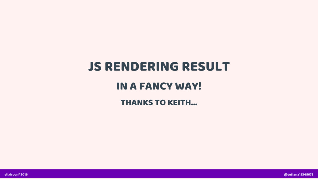 JS RENDERING RESULT IN A FANCY WAY! THANKS TO K...