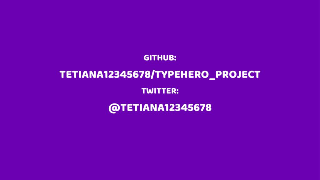GITHUB: TETIANA12345678/TYPEHERO_PROJECT TWITTE...