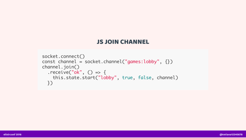 JS JOIN CHANNEL socket.connect() const channel ...