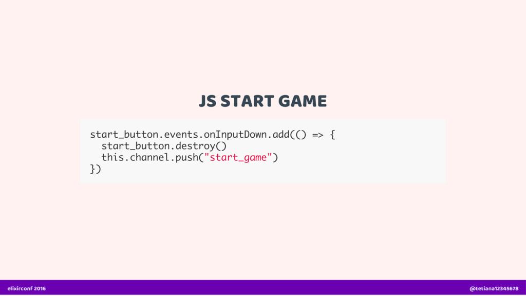 JS START GAME start_button.events.onInputDown.a...