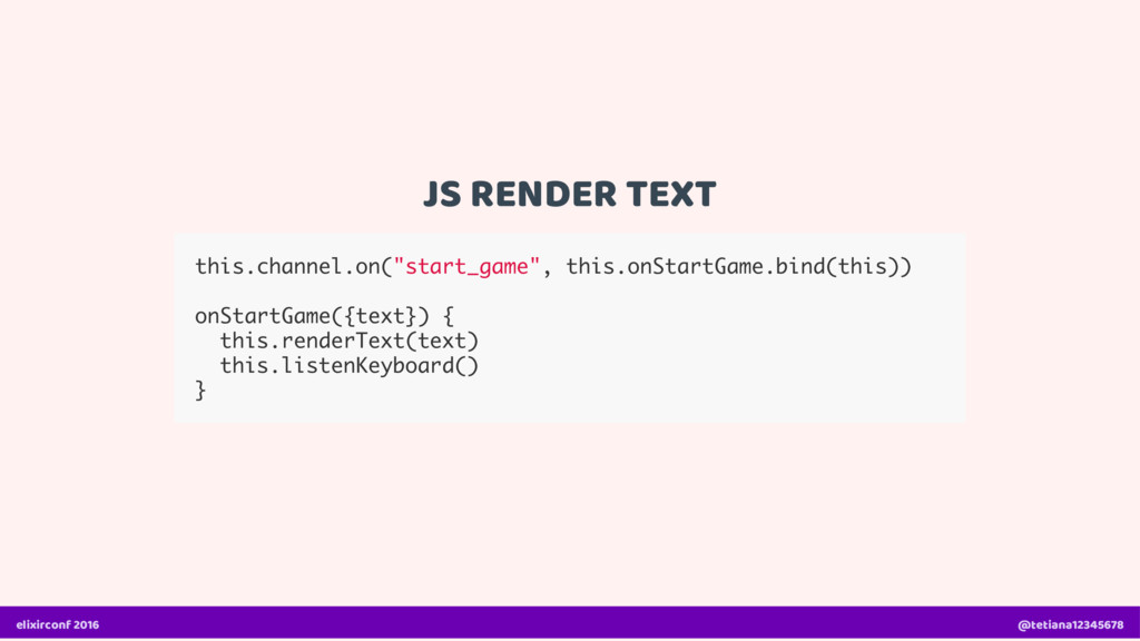 """JS RENDER TEXT this.channel.on(""""start_game"""", th..."""