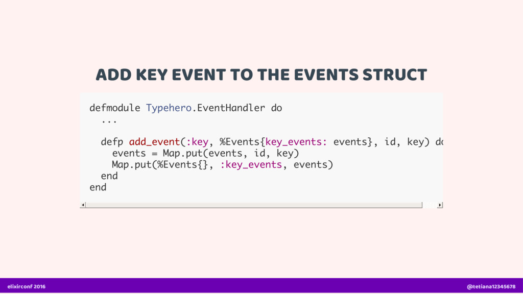 ADD KEY EVENT TO THE EVENTS STRUCT defmodule Ty...