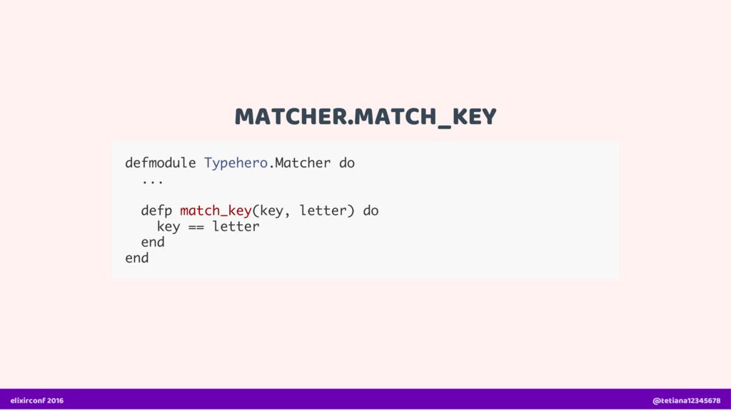 MATCHER.MATCH_KEY defmodule Typehero.Matcher do...