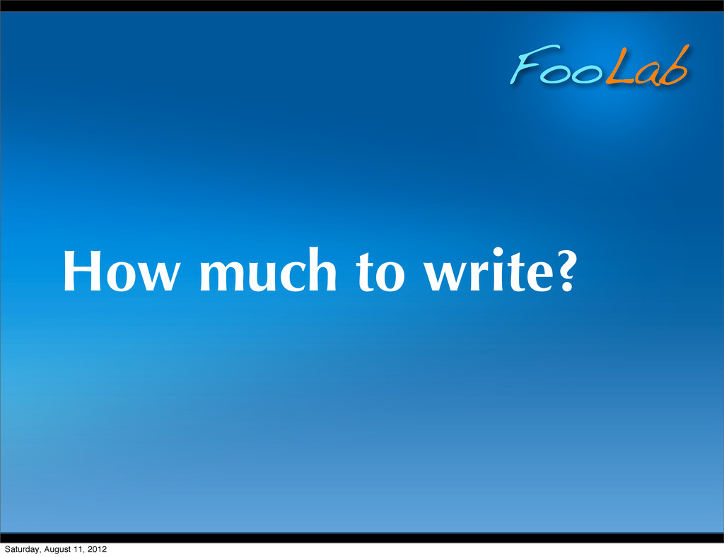 FooLab How much to write? Saturday, August 11, ...