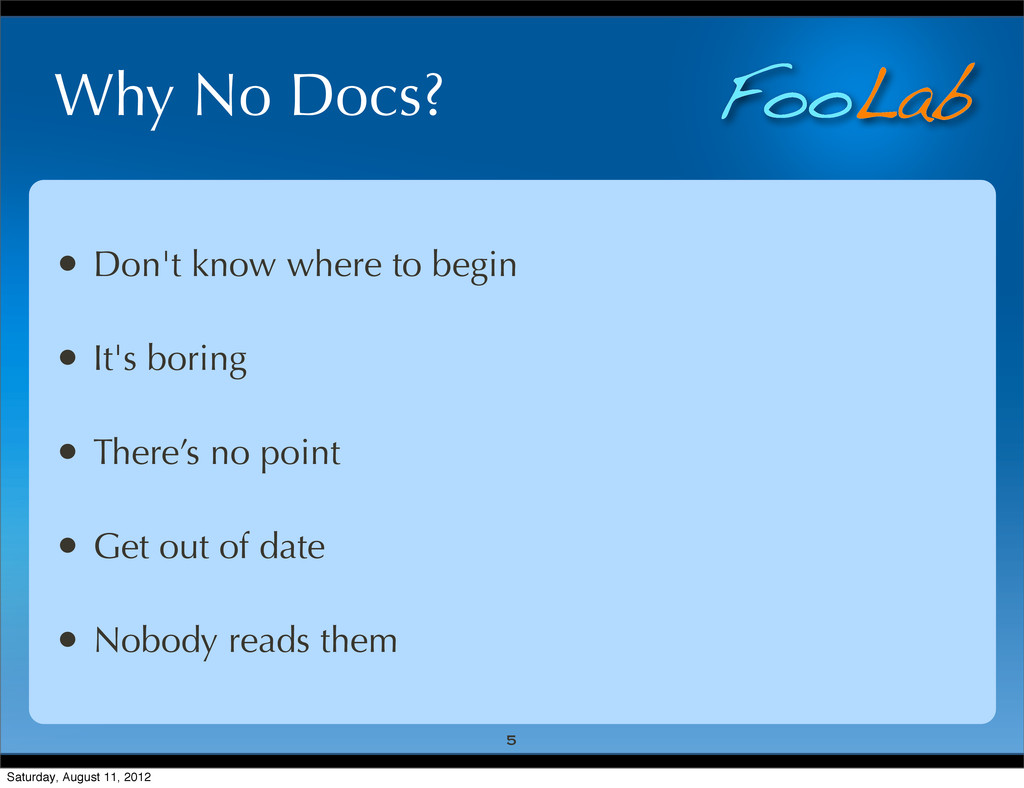 FooLab Why No Docs? • Don't know where to begin...